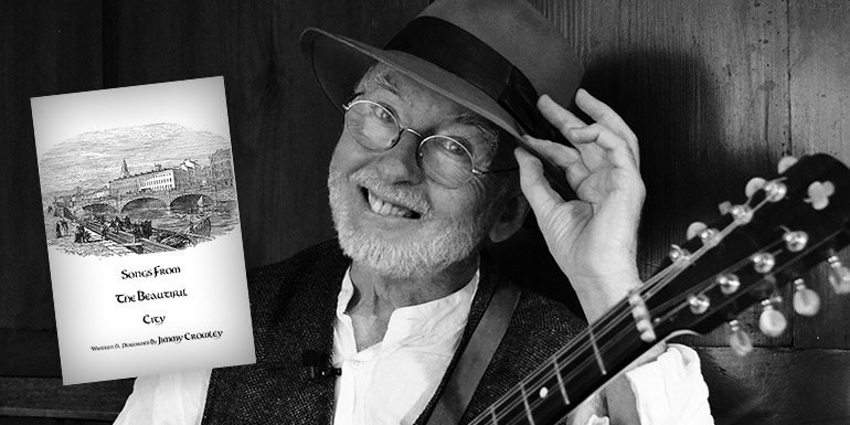 Songs from the Beautiful City – written and performed by Jimmy Crowley